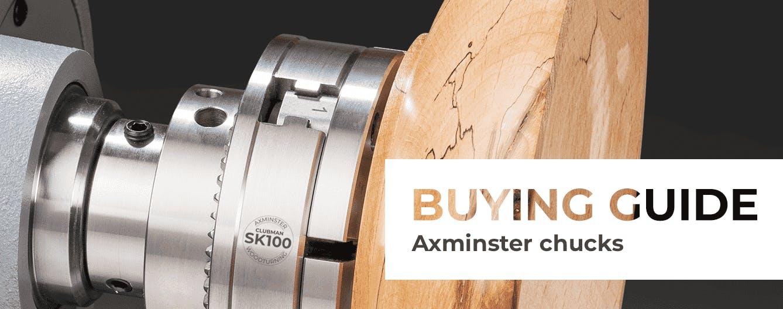 Buying Guide - Axminster Chucks